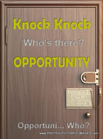 Opportunity Is Knocking At The Door